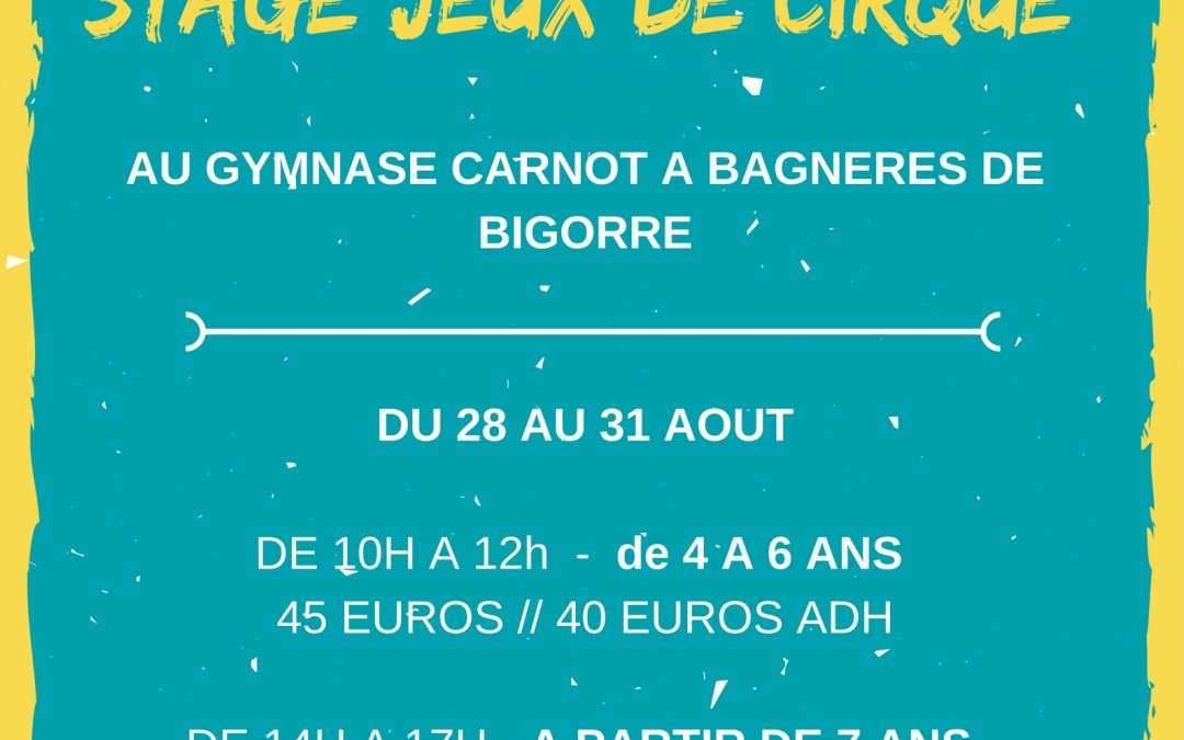 Stage jeux de cirque à Bagnères de Bigorre du 28 au 31 août