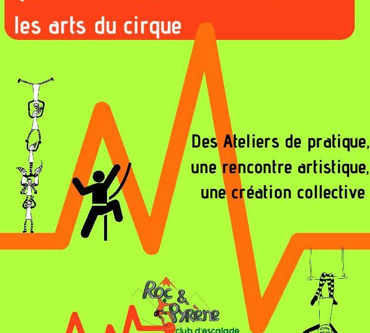 « Quand l'Escalade rencontre les arts du cirque »  Du Cirqu'Escalade pour tous ; un projet culturel, artistique et sportif  Pour des publics mixés qui pratiquent et s'engagent !!!
